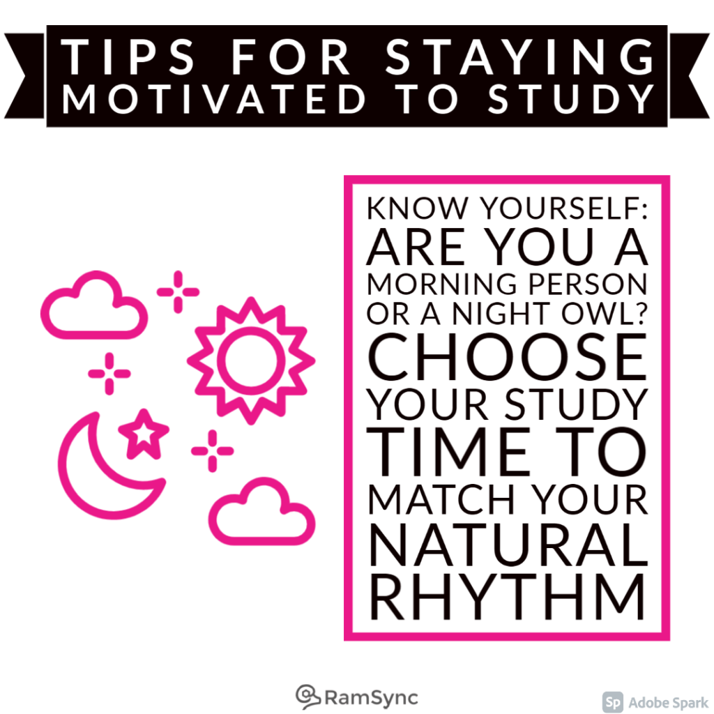 Study tip: Know yourself and the schedule that works for you!